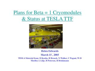Plans for Beta = 1 Cryomodules & Status at TESLA TTF