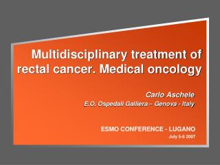 Multidisciplinary treatment of rectal cancer. Medical oncology