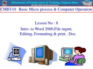 Lesson No : 8 Intro. to Word 2000,File mgmt, Editing, Formatting & print . Doc.