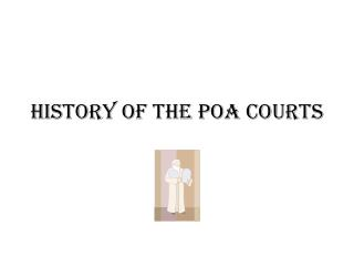 History of the POA courts