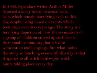 In 1953, legendary writer Arthur Miller depicted a story based on actual facts,