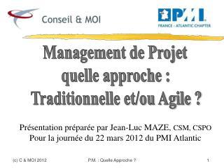 Management de Projet quelle approche : Traditionnelle et/ou Agile ?