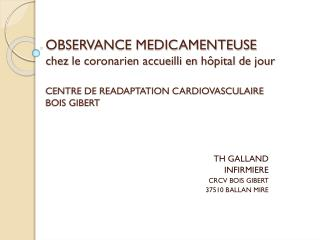 TH GALLAND INFIRMIERE CRCV BOIS GIBERT 37510 BALLAN MIRE