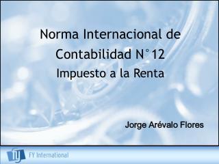 Norma Internacional de Contabilidad N°12 Impuesto a la Renta