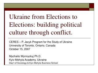 Ukraine from Elections to Elections: building political culture through conflict.