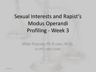 Sexual Interests and Rapist's Modus Operandi Profiling - Week 3