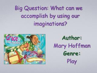 Author:   Mary Hoffman Genre:  Play