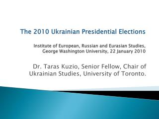 Dr. Taras Kuzio, Senior Fellow, Chair of Ukrainian Studies, University of Toronto.