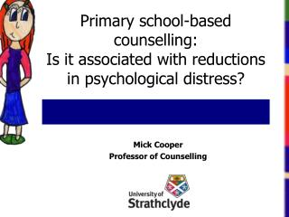 Primary school-based counselling:  Is it associated with reductions in psychological distress?