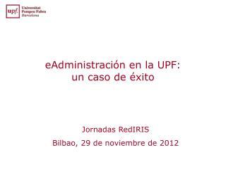 eAdministraci�n  en la UPF:  un caso de �xito