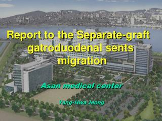 Report to the Separate-graft         gatroduodenal sents