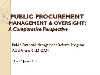 PUBLIC PROCUREMENT MANAGEMENT & OVERSIGHT: A Comparative Perspective