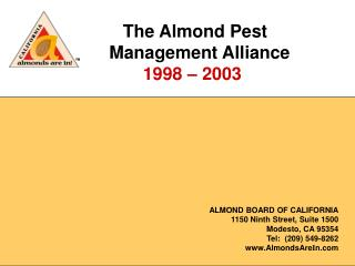 The Almond Pest            Management Alliance 1998 – 2003