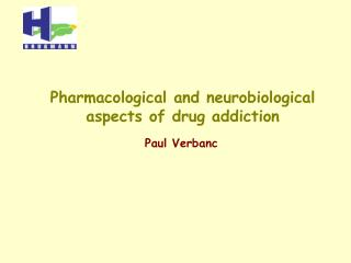 Pharmacological and neurobiological aspects of drug addiction