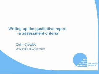 Writing up the qualitative report  & assessment criteria
