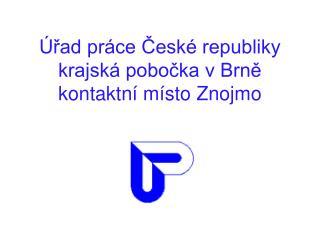 Úřad práce České republiky krajská pobočka v Brně kontaktní místo Znojmo