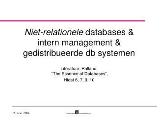 Niet-relationele  d atabase s  & intern management & gedistribueerde db systemen