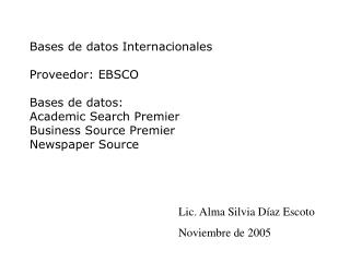 Bases de datos Internacionales Proveedor: EBSCO Bases de datos: Academic Search Premier