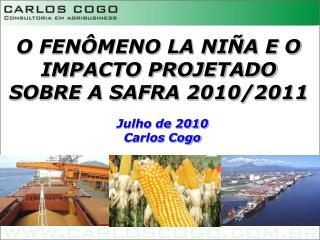 O FENÔMENO LA NIÑA E O IMPACTO PROJETADO SOBRE A SAFRA 2010/2011