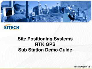 Site Positioning Systems RTK GPS Sub Station Demo Guide