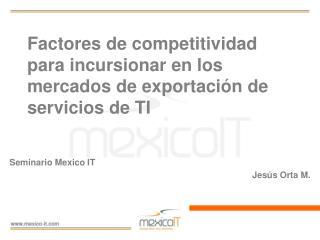 Factores de competitividad para incursionar en los mercados de exportaci�n de servicios de TI
