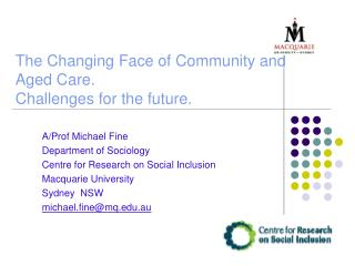 The Changing Face of Community and  Aged  Care.   Challenges for the future.