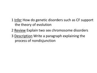 1  Infer  How do genetic disorders such as CF support the theory of evolution