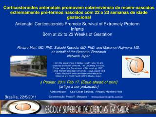 Antenatal Corticosteroids Promote Survival of Extremely Preterm Infants