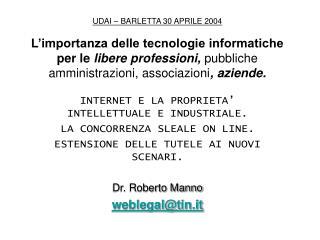 INTERNET E LA PROPRIETA' INTELLETTUALE E INDUSTRIALE.  LA CONCORRENZA SLEALE ON LINE.