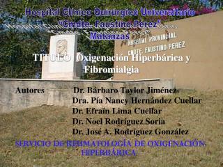 """Hospital Clínico Quirúrgico Universitario """"Cmdte. Faustino Pérez"""" Matanzas"""