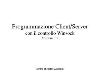 Programmazione Client/Server con il controllo Winsock Edizione 1.3