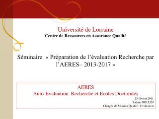 AERES  Auto-Evaluation  Recherche et Ecoles Doctorales 23 février 2011  Sabine GOULIN