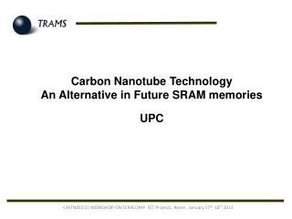 Carbon Nanotube Technology  An Alternative in Future SRAM memories  UPC