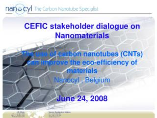 US Offices Tel : +1 781 261 9778 Fax : +1 781 261 9769 info@us-nanocyl