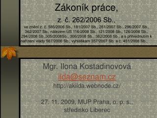 Mgr. Ilona Kostadinovová ilda@seznam.cz akilda.webnode.cz/
