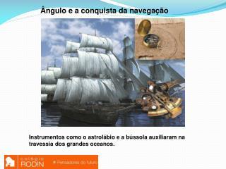 Ângulo e a conquista da navegação