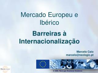 Mercado Europeu e Ibérico  Barreiras à Internacionalização