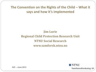 The Convention on the Rights of the Child –  What  it  says  and  how it's implemented