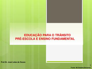 EDUCAÇÃO PARA O TRÂNSITO  PRÉ-ESCOLA E ENSINO FUNDAMENTAL