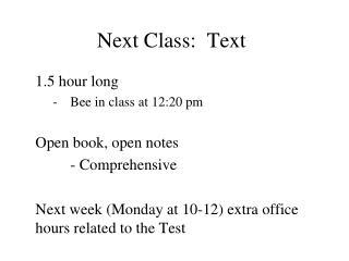 Next Class:  Text