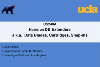 CS240A Notes on  DB Extenders a.k.a.  Data Blades, Cartridges, Snap-ins
