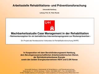 Arbeitsstelle Rehabilitations- und Pr ventionsforschung  Universit t Hamburg  Leitung: Prof. Dr. Peter Runde