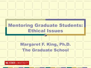 Margaret F. King, Ph.D. The Graduate School