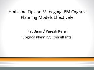Hints and Tips on Managing IBM Cognos Planning Models Effectively