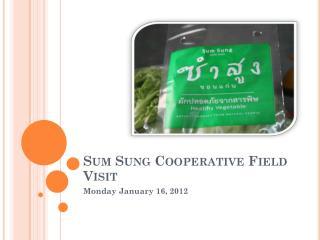 Sum Sung Cooperative Field Visit