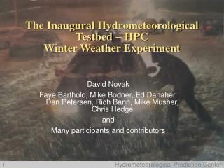 The Inaugural  Hydrometeorological Testbed –  HPC Winter Weather Experiment