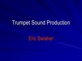 Trumpet Sound Production