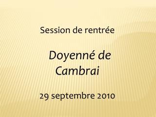 Session de rentr�e Doyenn� de  Cambrai 29 septembre 2010