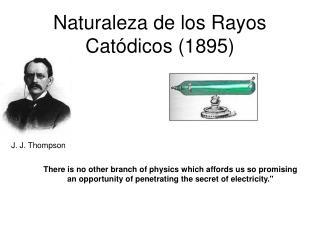 Naturaleza de los Rayos Catódicos (1895)