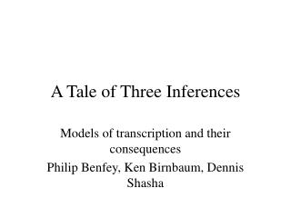 A Tale of Three Inferences